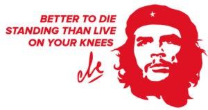"""stickers che guevara citation autocollant che guevara rouge """"BETTER TO DIE STANDING THAN LIVE ON YOUR KNEES """" (mieux vaut mourir debout que de vivre sur vos genoux)"""