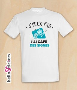 210219b jpeux pas j'ai langue des signes café des signes tee-shirt humoristique